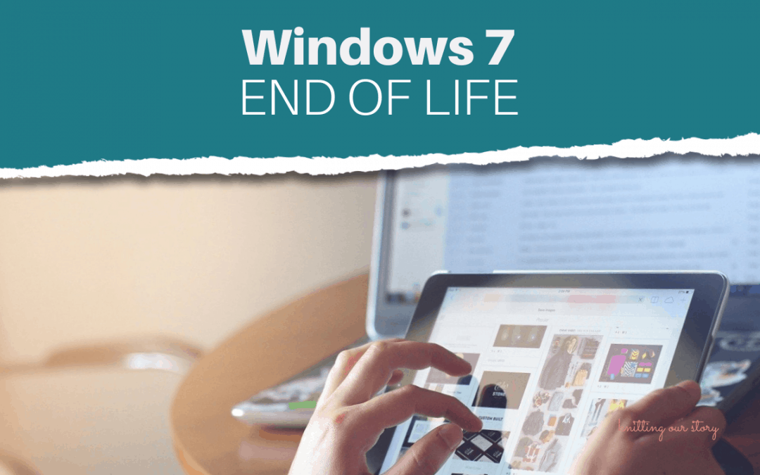 Windows 7 End of Life: What does it mean for your personal computer?