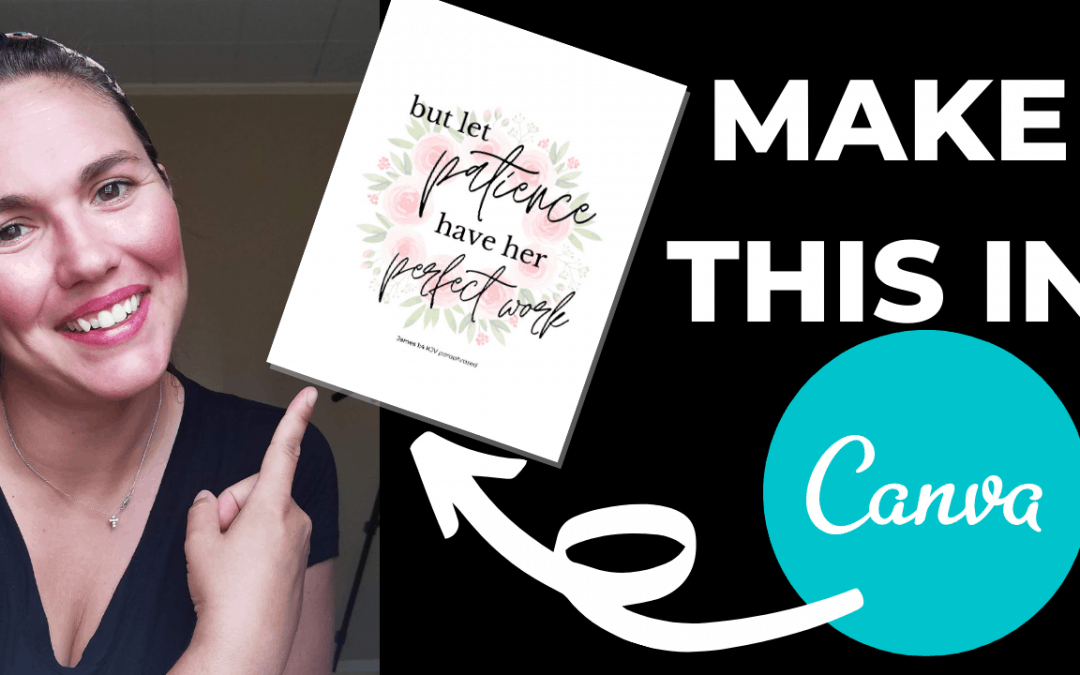 How to make Scripture Wall Art using Canva that is fast and affordable  |  James 1:4