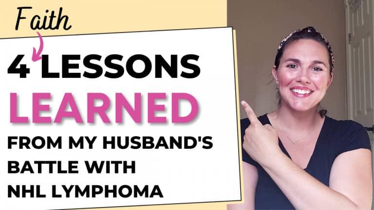 Four Powerful Faith Lessons Following My Husband's Lymphoma Battle